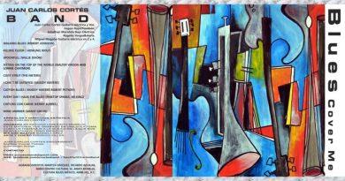 Juan Carlos Cortés Band: Blues Cover Me