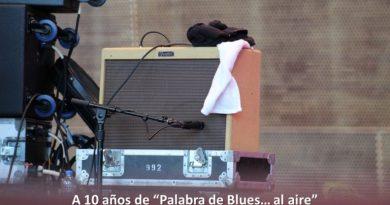 """A 10 de años de """"Palabra de Blues… al aire"""" Parte VI"""