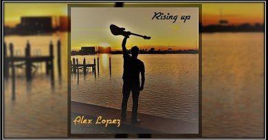 Alex Lopez: Rising Up